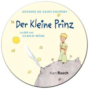 Der Kleine Prinz Erzählt von Ulrich Mühe (Karl Rauch Verlag)