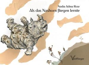 Als das Nashorn fliegen lernte - Cover - Nadia Adina Rose - Vielflieger Verlag